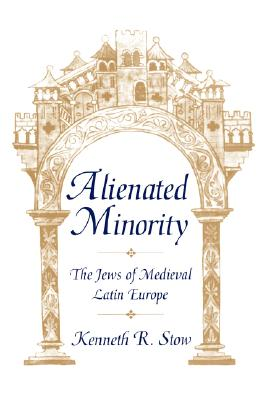 Alienated Minority By Stow, Kenneth R.