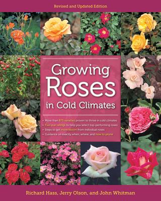 Growing Roses in Cold Climates By Hass, Richard/ Olson, Jerry/ Whitman, John