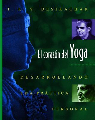 El Corazon Del Yoga By Desikachar, T. K. V.
