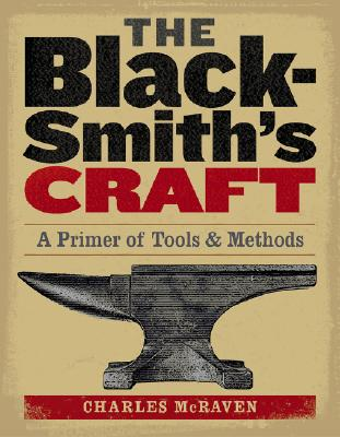 The Blacksmith's Craft By McRaven, Charles